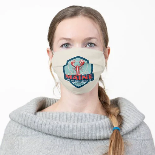 Maine | Lobster - The Way Life Should Be Adult Cloth Face Mask