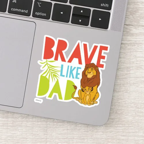 Brave Like Dad Sticker