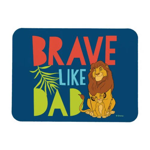 Brave Like Dad Magnet